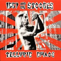 Cover Iggy And The Stooges - Telluric Chaos