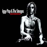 Cover Iggy Pop & The Stooges - Search And Destroy