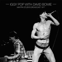 Cover Iggy Pop with David Bowie - Mantra Studios Broadcast 1977