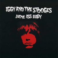 Cover Iggy & The Stooges - Move Ass Baby