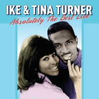 Cover Ike & Tina Turner - Absolutely The Best Live