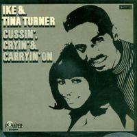 Cover Ike & Tina Turner - Cussin', Cryin' & Carryin' On
