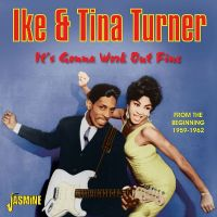 Cover Ike & Tina Turner - It's Gonna Work Out Fine - From The Beginning 1959-1962