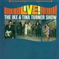 Cover Ike & Tina Turner - Live! The Ike & Tina Turner Show
