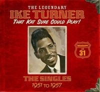 Cover Ike Turner - The Legendary Ike Turner - That Kat Sure Can Play!