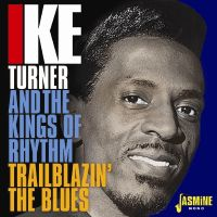 Cover Ike Turner And The Kings Of Rhythm - Trailblazin' The Blues