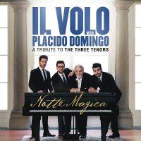 Cover Il Volo with Placido Domingo - Notte magica - A Tribute To The Three Tenors
