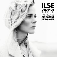 Cover Ilse DeLange - After The Hurricane – Greatest Hits & More
