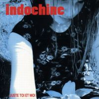 Cover Indochine - Juste toi et moi