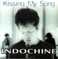 Cover Indochine - Kissing My Song