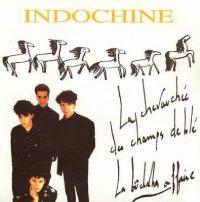 Cover Indochine - La chevauchée des champs de blé