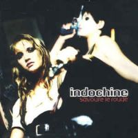 Cover Indochine - Savoure le rouge