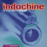 Cover Indochine - Un jour dans notre vie