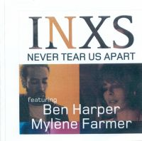 Cover INXS feat. Ben Harper & Mylène Farmer - Never Tear Us Apart