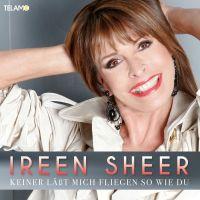 Cover Ireen Sheer - Keiner lässt mich fliegen so wie Du