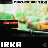 Cover Irka - Parler au taxi