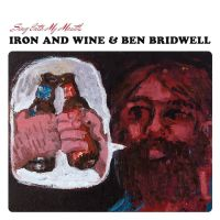 Cover Iron And Wine & Ben Bridwell - Sing Into My Mouth