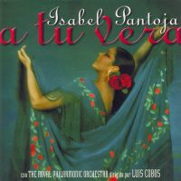 Cover Isabel Pantoja con The Royal Philharmonic Orchestra dirigida por Luis Cobos - A tu vera