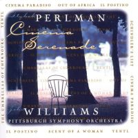 Cover Itzhak Perlman / John Williams / Pittsburgh Symphony Orchestra - Cinema Serenade