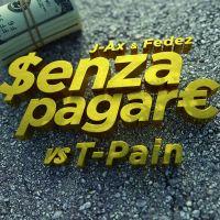 Cover J-Ax & Fedez vs. T-Pain - Senza pagare