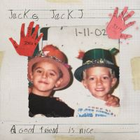 Cover Jack & Jack - A Good Friend Is Nice