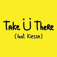 Cover Jack Ü feat. Kiesza - Take Ü There