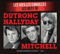 Cover Jacques Dutronc / Johnny Hallyday / Eddy Mitchell - Les vieilles canailles - Les Best Of Dutronc / Hallyday / Mitchell