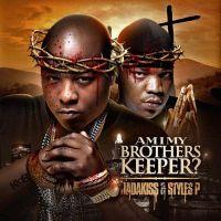 Cover Jadakiss & Styles P - Am I My Brothers Keeper?