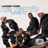 Cover Jagged Edge - He Can't Love U