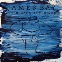 Cover James Bay - Hold Back The River
