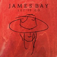 Cover James Bay - Let It Go