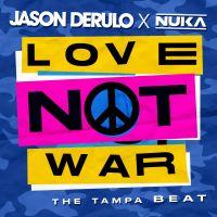 Cover Jason Derulo x Nuka - Love Not War (The Tampa Beat)