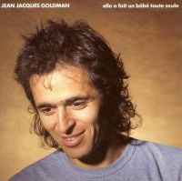Cover Jean-Jacques Goldman - Elle a fait un bébé toute seule