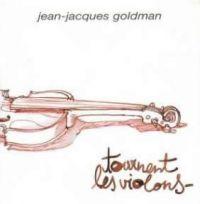 Cover Jean-Jacques Goldman - Tournent les violons
