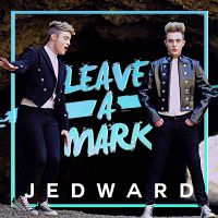 Cover Jedward - Leave A Mark