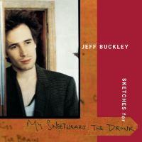 Cover Jeff Buckley - Sketches For My Sweetheart The Drunk