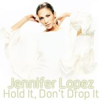 Cover Jennifer Lopez - Hold It, Don't Drop It