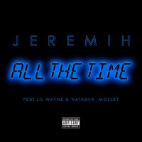 Cover Jeremih feat. Lil Wayne & Natasha Mosley - All The Time