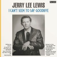 Cover Jerry Lee Lewis - I Can't Seem To Say Goodbye