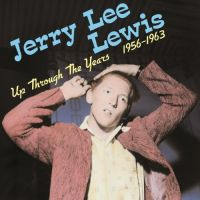 Cover Jerry Lee Lewis - Up Through The Years 1956-1963