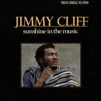 Cover Jimmy Cliff - Sunshine In The Music