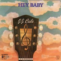 Cover J.J. Cale - Hey Baby