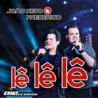 Cover João Neto & Frederico - Lê lê lê