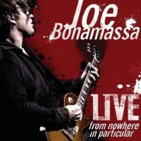 Cover Joe Bonamassa - Live - From Nowhere In Particular