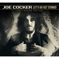 Cover Joe Cocker - Let's Get Stoned - Live & Sessions 1968-1969