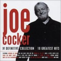 Cover Joe Cocker - The Definitive Collection - 18 Greatest Hits