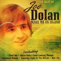 Cover Joe Dolan - Make Me An Island - The Best Of