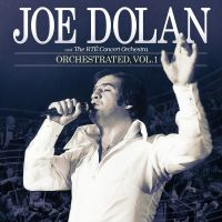 Cover Joe Dolan and The RTÉ Concert Orchestra - Orchestrated, Vol. 1