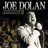 Cover Joe Dolan and The RTÉ Concert Orchestra - Orchestrated, Vol. 2