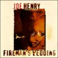 Cover Joe Henry - Fireman's Wedding
